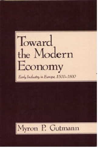 9780877225478: Toward the Modern Economy: Early Industry in Europe, 1500-1800