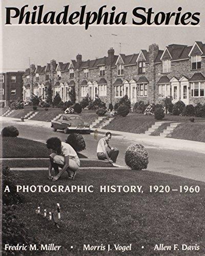 Philadelphia Stories: A Photographic History, 1920-1960: Fredric Miller, Allen