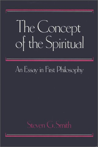 9780877225539: The Concept of the Spiritual: An Essay in First Philosophy