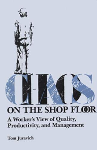 9780877225614: Chaos On The Shop Floor (Labor And Social Change)
