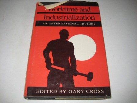 9780877225829: Worktime and Industrialization: An International History (Labor & Social Change)