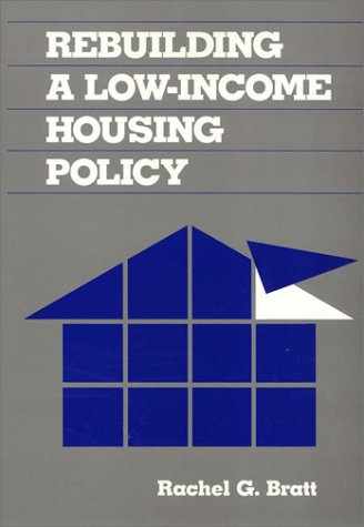 9780877225959: Rebuilding a Low-Income Housing Policy