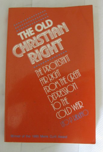 9780877225980: The Old Christian Right: The Protestant Far Right from the Great Depression to the Cold War