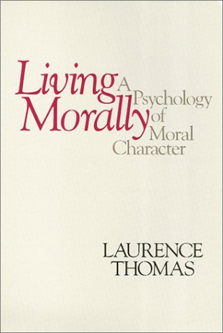 9780877226024: Living Morally: A Psychology of Moral Character