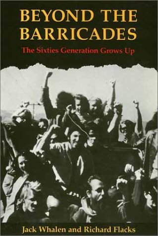 9780877226062: Beyond the Barricades: The Sixties Generation Grows Up