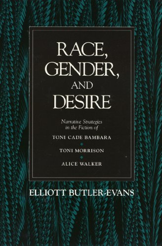 9780877226086: Race, Gender, and Desire: Narrative Strategies in the Fiction of Toni Cade Bambara, Toni Morrison, and Alice Walker