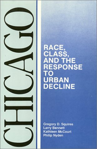 Chicago: Race, Class and the Response to Urban Decline (Comparitive American Cities series): ...