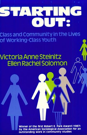 9780877226208: Starting Out: Class and Community in the Lives of Working-Class Youth