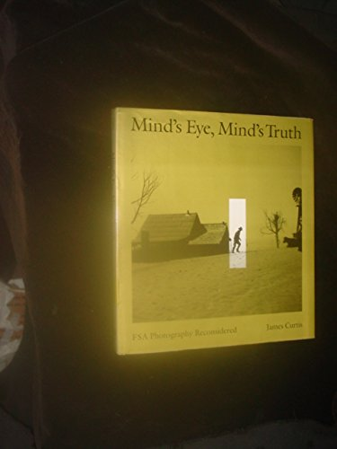 Mind's Eye, Mind's Truth: Fsa Photography Reconsidered (American Civilization): Curtis, ...