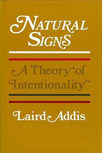 Natural Signs: A Theory of Intentionality: Addis, Laird