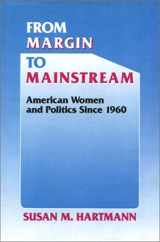 9780877226345: From Margin to Mainstream: American Women and Politics Since 1960 (Critical Episodes in American Politics)