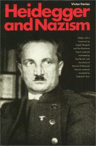 Heidegger and Nazism: Farias, Victor; Rockmore, Tom; Margolis, Joseph