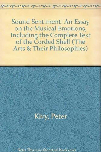 9780877226413: Sound Sentiment: An Essay on the Musical Emotions Including the Complete Text of the Corded Shell (The Arts and Their Philosophies Series)