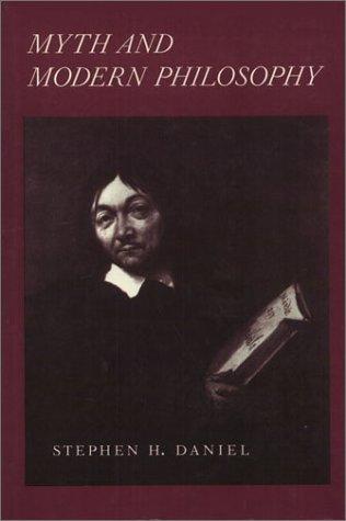 Myth and Modern Philosophy: Daniel, Stephen Hartley