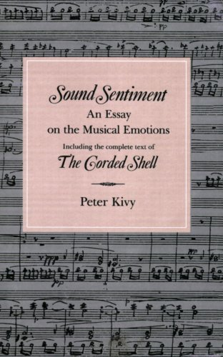 9780877226772: Sound Sentiment: An Essay on the Musical Emotions, including the complete text of The Corded Shell (The Arts And Their Philosophie)