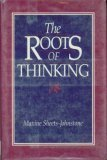 9780877227113: The Roots of Thinking
