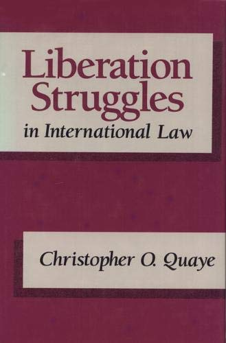 Liberation Struggles in International Law.: Quaye, Christopher O.