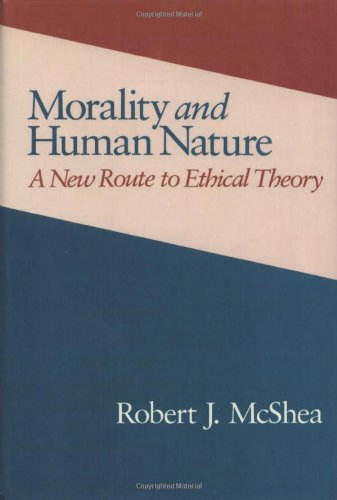 9780877227359: Morality and Human Nature: A New Route to Ethical Theory