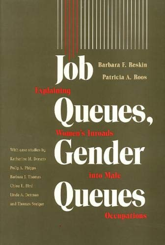 Job Queues, Gender Queues: Explaining Women's Inroads into Male Occupations (Women In The ...