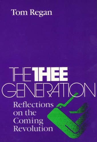 The Thee Generation: Reflections on the Coming Revolution (0877227586) by Regan, Tom