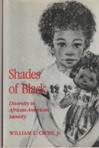 Shades of Black: Diversity in African-American Identity: Cross, William E.