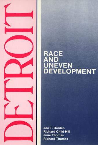 Detroit: Race and Uneven Development (Comparitive American Cities): Joe Darden