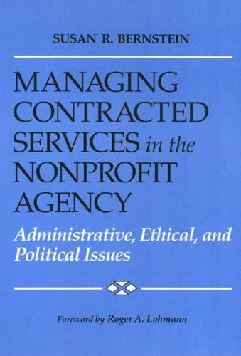 9780877228080: Managing Contracted Services in the Nonprofit Agency: Administrative, Ethical, and Political Issues