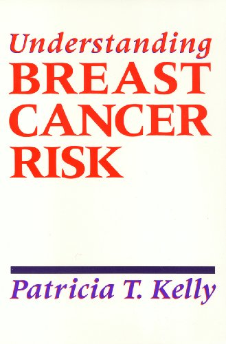 Understanding Breast Cancer Risk (Health Society and Policy Series): Patricia T. Kelly