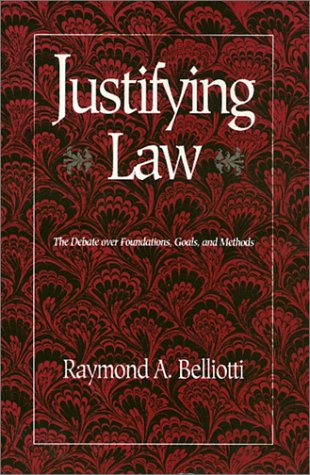 9780877228189: Justifying Law: The Debate over Foundations, Goals, and Methods