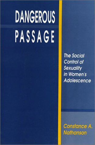 9780877228240: Dangerous Passage: The Social Control of Sexuality in Women's Adolescence (Health Society And Policy)