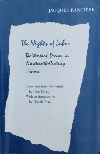 The Nights Of Labor: The Workers' Dream in Nineteenth-Century France: Ranciere, Jacques