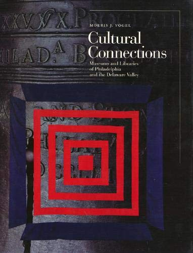 9780877228400: Cultural Connections: Museums and Libraries of the Delaware Valley