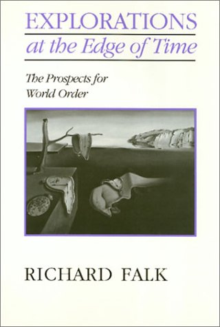 Explorations on the Edge of Time: The Prospects for World Order (Mathematics; 137): Falk, Richard