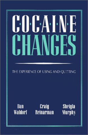 9780877228639: Cocaine Changes: The Experience of Using and Quitting (Health, Society, and Policy Series)
