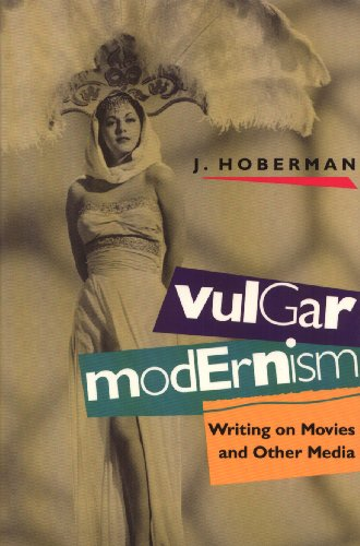 9780877228646: Vulgar Modernism: Writing on Movies and Other Media (Culture and the Moving Image)