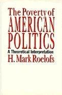 9780877228783: The Poverty of American Politics: A Theoretical Interpretation
