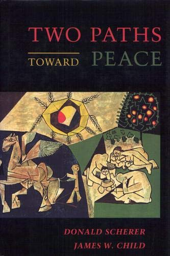 Two Paths Toward Peace: Scherer, Donald (James W. Child) *Author SIGNED/INSCRIBED*