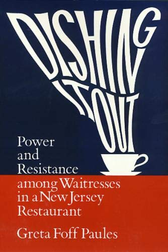 9780877228882: Dishing It Out: Power and Resistance Among Waitresses in a New Jersey Restaurant (Women In The Political Economy)