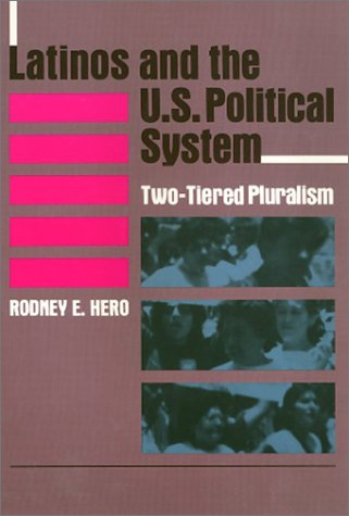 9780877229094: Latinos and the U.S. Political System: Two-Tiered Pluralism