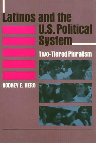 9780877229100: Latinos and the U.S. Political System: Two-Tiered Pluralism