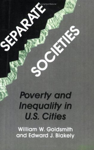 Separate Societies: Poverty and Inequality in U.S. Cities (Conflicts In Urban & Regional ...