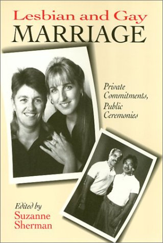 Lesbian and Gay Marriage: Private Commitments, Public Ceremonies: Temple Univ Pr