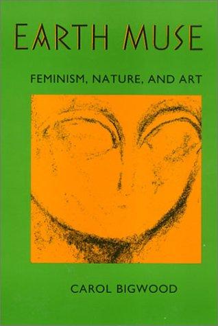Earth Muse: Feminism, Nature, and Art: Carol Bigwood