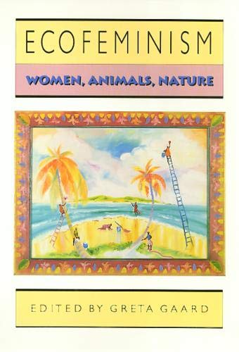 Ecofeminism: Women, Animals, Nature: Gaard, Greta {Editor}