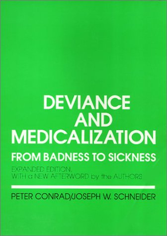 9780877229988: Deviance and Medicalization: From Badness to Sickness : with a New Afterword by the Authors