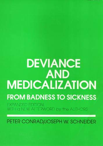 9780877229995: Deviance and Medicalization: From Badness to Sickness