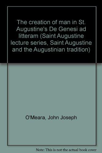 9780877230366: The creation of man in St. Augustine's De Genesi ad litteram (Saint Augustine lecture series, Saint Augustine and the Augustinian tradition)