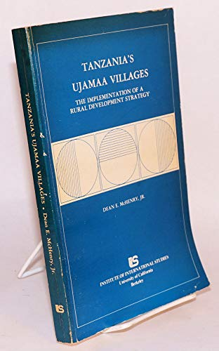 9780877251392: Tanzania's ujamaa villages: The implementation of a rural development strategy (Research series - Institute of International Studies, University of California, Berkeley ; no. 39)