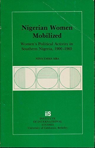 9780877251484: Nigerian Women Mobilized: Women's Political Activity in Southern Nigeria, 1900-1965 (University of California Institute of International Studies, Research Series, No. 48.)
