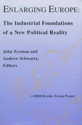 9780877251996: Enlarging Europe: The Industrial Foundations of a New Political Reality